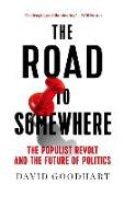 Cover-Bild zu The Road to Somewhere: The Populist Revolt and the Future of Politics von Goodhart, David
