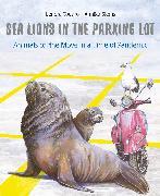 Cover-Bild zu Todaro, Lenora: Sea Lions in the Parking Lot