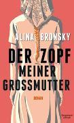 Cover-Bild zu Bronsky, Alina: Der Zopf meiner Großmutter