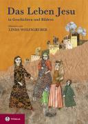 Cover-Bild zu Wolfsgruber, Linda (Illustr.): Das Leben Jesu in Geschichten und Bildern