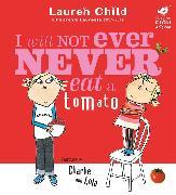 Cover-Bild zu Child, Lauren: I Will Not Ever Never Eat A Tomato