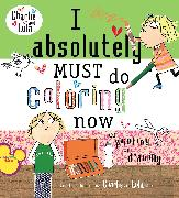 Cover-Bild zu Child, Lauren: I Absolutely Must Do Coloring Now or Painting or Drawing