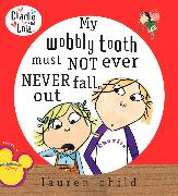 Cover-Bild zu Child, Lauren: My Wobbly Tooth Must Not Ever Never Fall Out