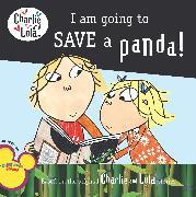 Cover-Bild zu Child, Lauren: I Am Going to Save a Panda!