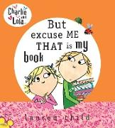 Cover-Bild zu Child, Lauren: Charlie and Lola: But Excuse Me That is My Book