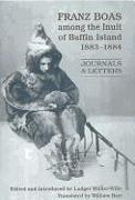 Cover-Bild zu Muller-Wille, Ludger (Hrsg.): Franz Boas Among the Inuit of Baffin Island, 1883-1884: Journals and Letters