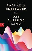 Cover-Bild zu Edelbauer, Raphaela: Das flüssige Land
