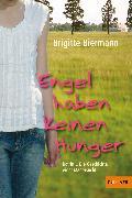 Cover-Bild zu Biermann, Brigitte: Engel haben keinen Hunger