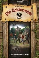 Cover-Bild zu Nebe, André F.: Die Geisterreiter 02. Die Rächer Rothardts