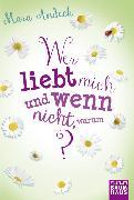 Cover-Bild zu Andeck, Mara: Wer liebt mich und wenn nicht, warum?