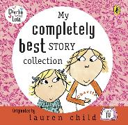 Cover-Bild zu Child, Lauren: My Completely Best Story Collection