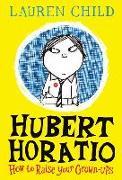 Cover-Bild zu Child, Lauren: Hubert Horation 1. How to Raise Your Grown-Ups