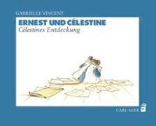Cover-Bild zu Vincent, Gabrielle: Ernest und Célestine - Célestines Entdeckungen