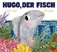Cover-Bild zu Fehr, Daniel: Hugo, der Fisch