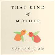 Cover-Bild zu That Kind of Mother von Alam, Rumaan