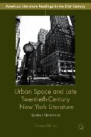 Cover-Bild zu Neculai, C.: Urban Space and Late Twentieth-Century New York Literature