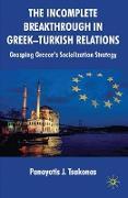 Cover-Bild zu Tsakonas, Panayotis: The Incomplete Breakthrough in Greek-Turkish Relations