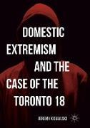 Cover-Bild zu Kowalski, Jeremy: Domestic Extremism and the Case of the Toronto 18