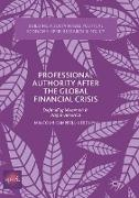 Cover-Bild zu Campbell-Verduyn, Malcolm: Professional Authority After the Global Financial Crisis