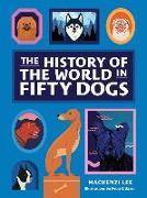 Cover-Bild zu Lee, Mackenzi: The History of the World in Fifty Dogs