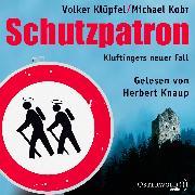 Cover-Bild zu Kobr, Michael: Schutzpatron. Die Komplettlesung