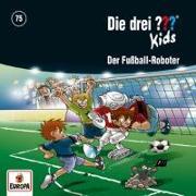 Cover-Bild zu Die drei ??? Kids 75: Der Fußball-Roboter von Blank, Ulf