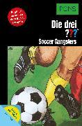 Cover-Bild zu PONS Die drei ??? Fragezeichen Soccer Gangsters mit Audio (eBook) von Henkel-Waidhofer, Brigitte Johanna