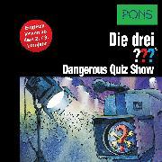 Cover-Bild zu PONS Die drei ??? Fragezeichen Dangerous Quiz Show (Audio Download) von Sonnleitner, Marco