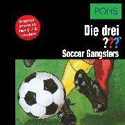 Cover-Bild zu PONS Die drei ??? Fragezeichen Soccer Gangsters (Audio Download) von Henkel-Waidhofer, Brigitte Johanna