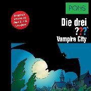 Cover-Bild zu PONS Die drei ??? Fragezeichen Vampire City (Audio Download) von Sonnleitner, Marco