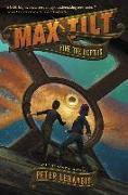 Cover-Bild zu Max Tilt: Fire the Depths (eBook) von Lerangis, Peter