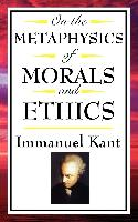 Cover-Bild zu Kant, Immanuel: On The Metaphysics of Morals and Ethics (eBook)