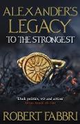 Cover-Bild zu Fabbri, Robert: Alexander's Legacy: To The Strongest (eBook)