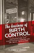 Cover-Bild zu Jones, Claire L.: The business of birth control (eBook)