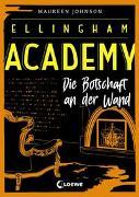 Cover-Bild zu Johnson, Maureen: Ellingham Academy (Band 3) - Die Botschaft an der Wand