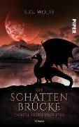 Cover-Bild zu Wolff, E. G.: Die Schattenbrücke - Durch Feuer und Fels