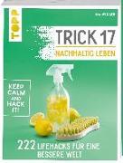 Cover-Bild zu Volkmer, Ina: Trick 17 - Nachhaltig leben