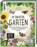 Cover-Bild zu Volkmer, Ina: Im smarten Garten. So wird dein Garten Ernteparadies, Tieroase und Wohlfühlort in einem