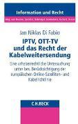 Cover-Bild zu Di Fabio, Jan Niklas: IPTV, OTT-TV und das Recht der Kabelweitersendung