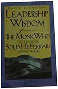 Cover-Bild zu Sharma, Robin: Leadership Wisdom From The Monk Who Sold His Ferrari