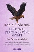 Cover-Bild zu Sharma, Robin S.: Der König, der ohne Krone regiert