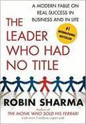 Cover-Bild zu Sharma, Robin: The Leader Who Had No Title