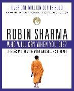 Cover-Bild zu Sharma, Robin: Who Will Cry When You Die?