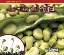 Cover-Bild zu Dickmann, Nancy: La Vida del Frijol = The Life of a Bean
