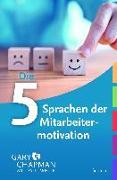 Cover-Bild zu Chapman, Gary: Die fünf Sprachen der Mitarbeitermotivation