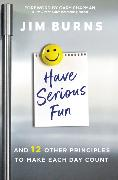 Cover-Bild zu Burns, Ph.D, Jim: Have Serious Fun