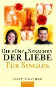 Cover-Bild zu Chapman, Gary: Die fünf Sprachen der Liebe für Singles