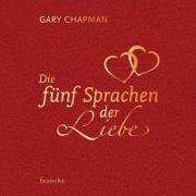 Cover-Bild zu Chapman, Gary: Die fünf Sprachen der Liebe