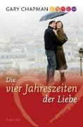 Cover-Bild zu Chapman, Gary: Die vier Jahreszeiten der Liebe