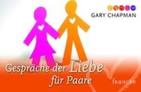 Cover-Bild zu Chapman, Gary: Gespräche der Liebe für Paare